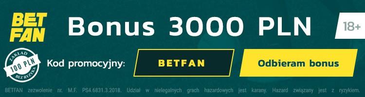 Bukmacher Betfan kod promocyjny